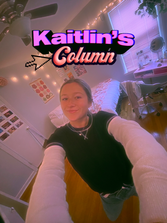 Growing up can be scary. You watch yourself change, transition through life and even develop body aches. This week, Kaitlin gives some words of wisdom as an ancient 22-year-old.